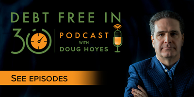 Debt Free in 30 Podcast with Doug Hoyes