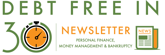 Sign Up for the  Debt Free in 30 Newsletter!