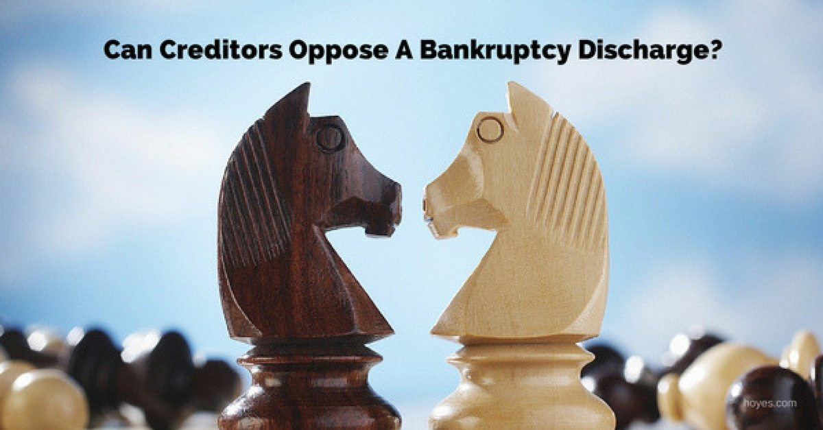Why Creditors Might Challenge Your Bankruptcy Discharge