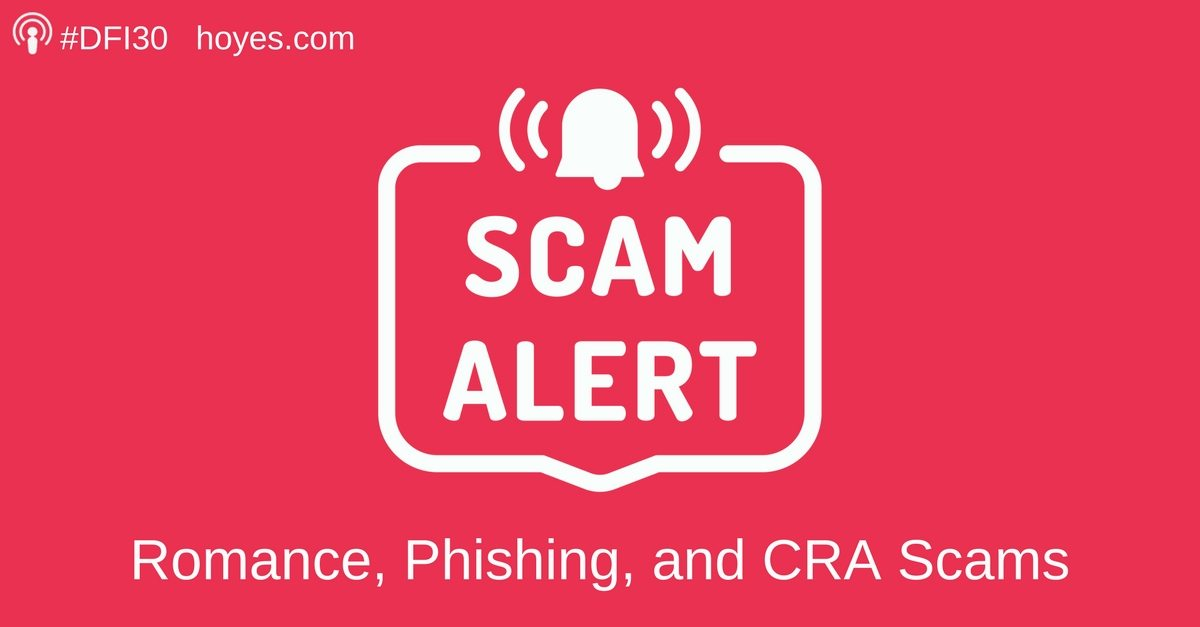 Fraud: Romance, Phishing, and CRA Scams