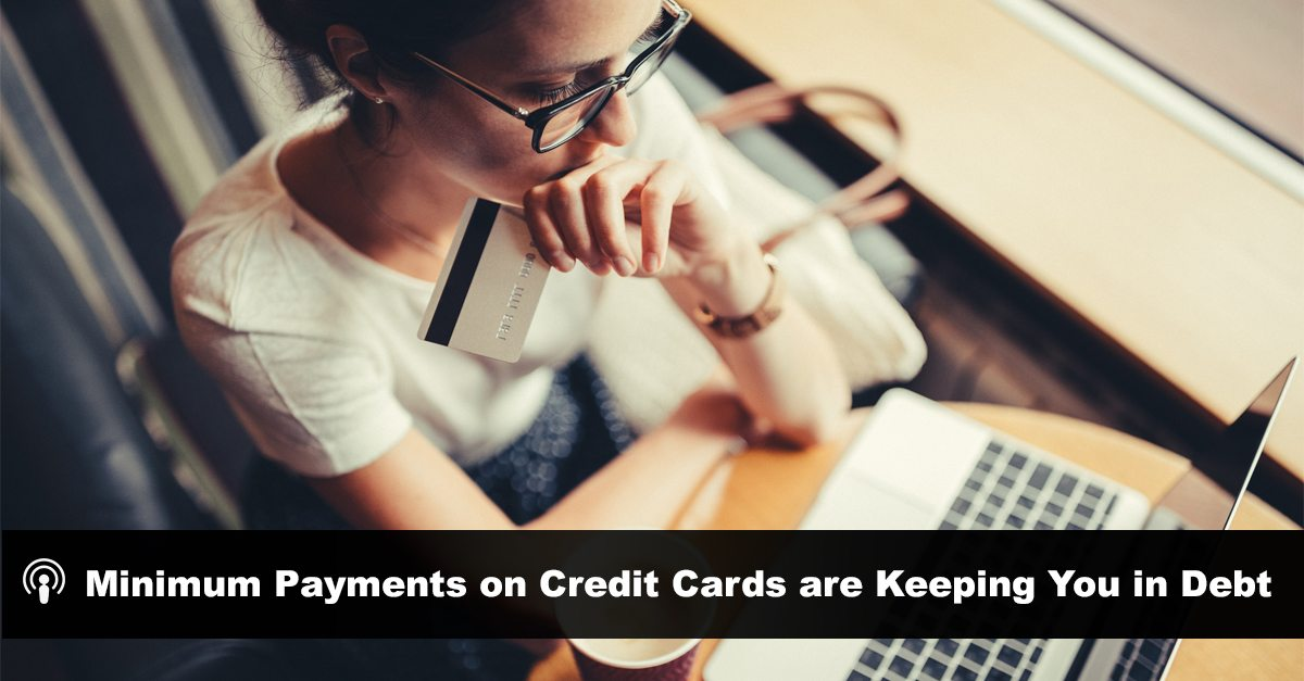 minimum-payments-credit-cards-keeping-in-debt