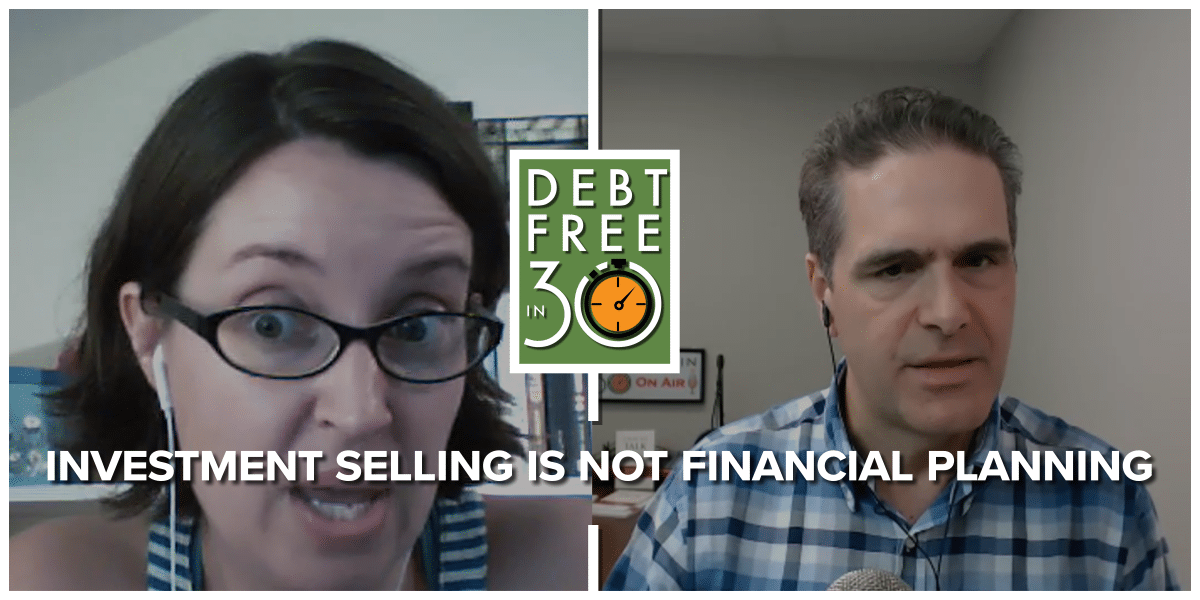 Investment Selling is Not Financial Planning