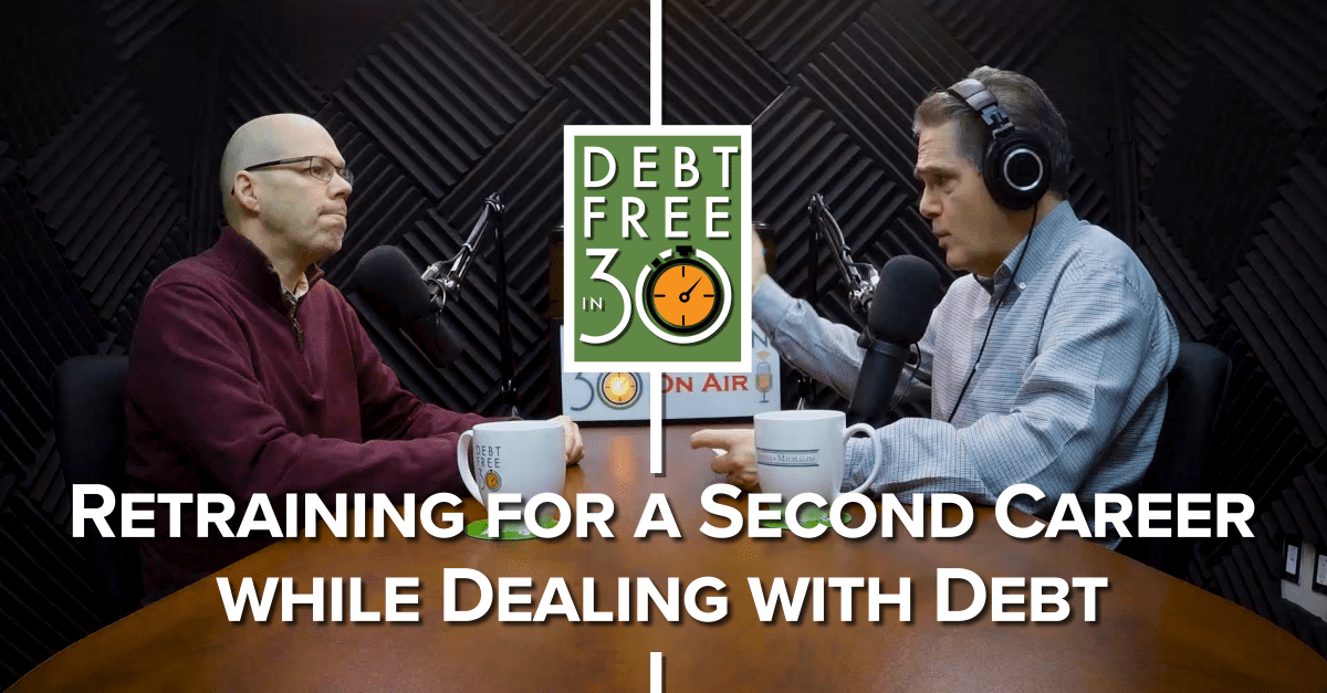 Retraining for a Second Career while Dealing with Debt