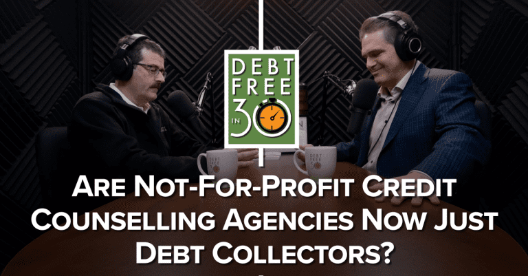 Are Not-For-Profit Credit Counselling Agencies Now Just Debt Collectors?